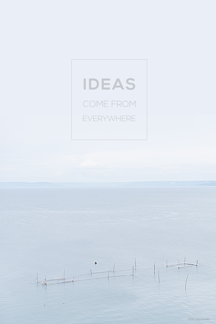 79ideas_ideas_come_from_everywhere